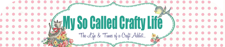 My So Called Crafty Life