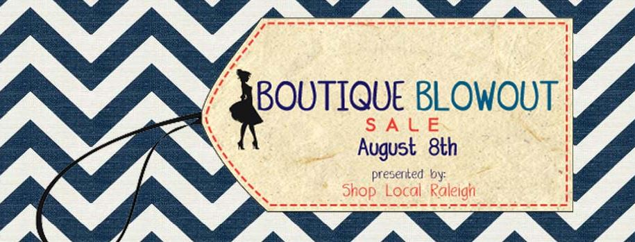 10569104 10152239157153309 3643032632486667418 n Shop Local Raleighs Boutique Blowout 2014!!!